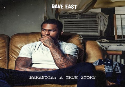musicstillmatters stream dave east paranoia a true story. Black Bedroom Furniture Sets. Home Design Ideas